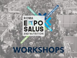 ExpoSalus and Nutrition: il programma completo degli Workshop dedicati agli specialisti